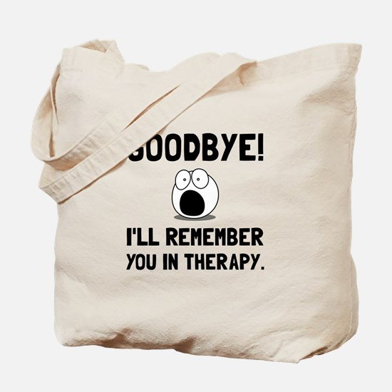 Remember You In Therapy Tote Bag