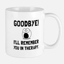 Remember You In Therapy Mugs