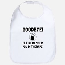 Remember You In Therapy Bib