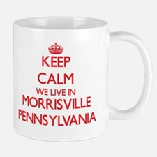 Keep calm we live in Morrisville Pennsylvania Mugs