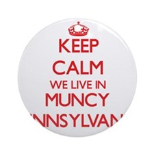 Keep calm we live in Muncy Pennsy Ornament (Round)