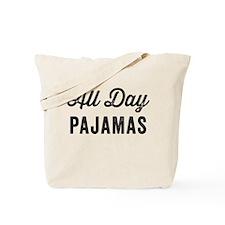 All Day Pajamas Tote Bag