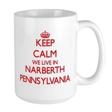 Keep calm we live in Narberth Pennsylvania Mugs