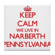 Keep calm we live in Narberth Pennsyl Tile Coaster