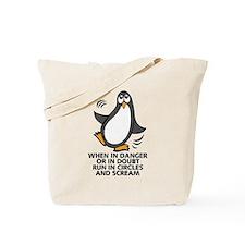 When in Danger or in Doubt Funny Penguin Tote Bag