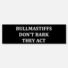 Bullmastiffs Don't Bark Bumper Bumper Bumper Sticker