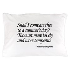 Shall I compare thee to a summer's day Pillow Case