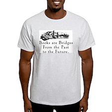 Books are Bridges T-Shirt