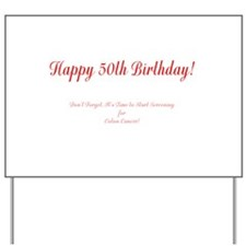 50th Birthday Get a Colonoscopy Stop Col Yard Sign