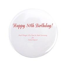 "50th Birthday Get a Colonoscopy Stop C 3.5"" Button"