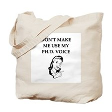 ph.d. joke Tote Bag