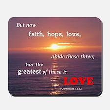 Faith, Hope, & Love Mousepad