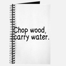 Chop wood, carry water. Journal