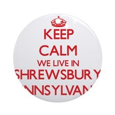 Keep calm we live in Shrewsbury P Ornament (Round)