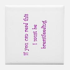 Must Be Breastfeeding (Girl) Tile Coaster