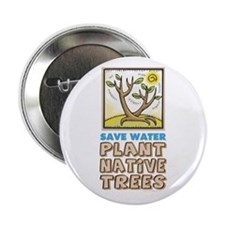 "Plant Native Trees 2.25"" Button"
