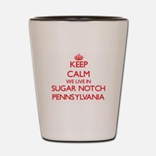 Keep calm we live in Sugar Notch Pennsy Shot Glass