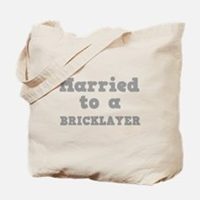 Married to a Bricklayer Tote Bag