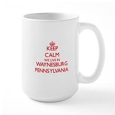 Keep calm we live in Waynesburg Pennsylvania Mugs