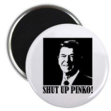 Ronald Reagan says, SHUT UP PINKO! Magnet