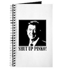 Ronald Reagan says, SHUT UP PINKO! Journal