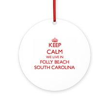 Keep calm we live in Folly Beach Ornament (Round)