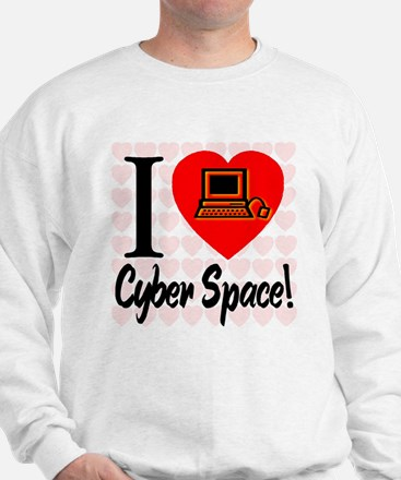 I Love Cyber Space Sweatshirt