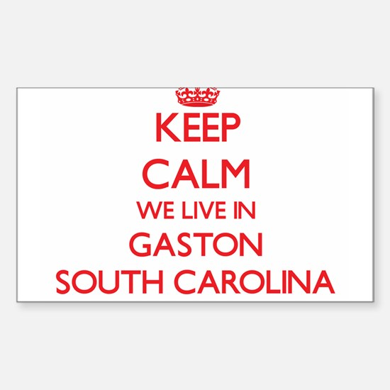 Keep calm we live in Gaston South Carolina Decal