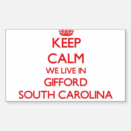 Keep calm we live in Gifford South Carolin Decal