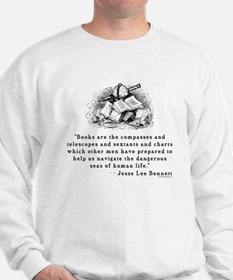 Books are the compasses<br> Sweatshirt