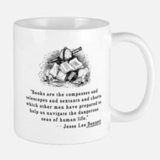 Books are the compasses<br> Mug