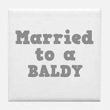Married to a Baldy Tile Coaster