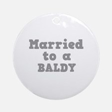 Married to a Baldy Ornament (Round)