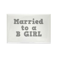 Married to a B Girl Rectangle Magnet (10 pack)