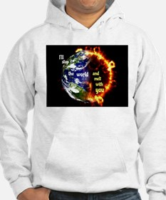 I'll Stop The World Hoodie