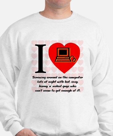I Love Cyber Sex Quote #69a Sweatshirt