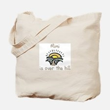 Mimi is over the hill Tote Bag