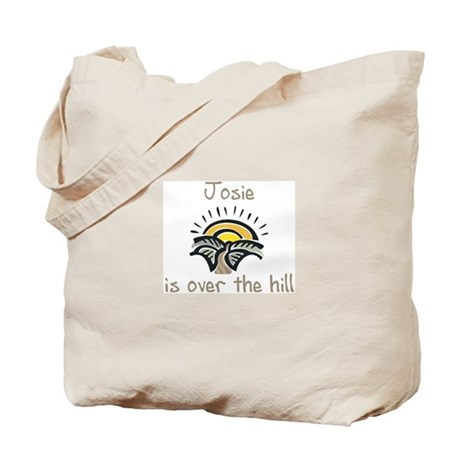 Josie is over the hill Tote Bag