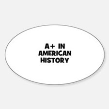 A+ in American History Oval Decal