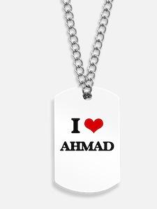 I Love Ahmad Dog Tags