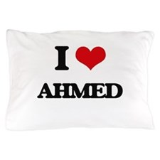 I Love Ahmed Pillow Case