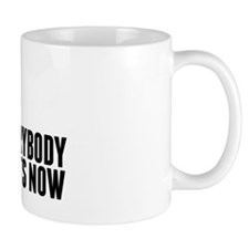 Everybody Pants Now Mug