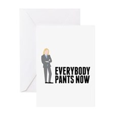 Everybody Pants Now Greeting Cards