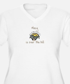 Macy is over the hill T-Shirt