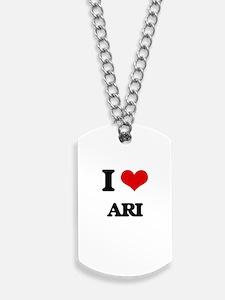 I Love Ari Dog Tags