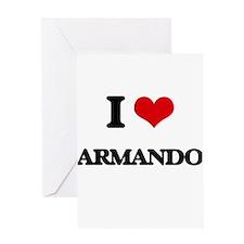 I Love Armando Greeting Cards
