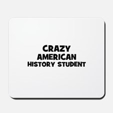 Crazy American History Studen Mousepad