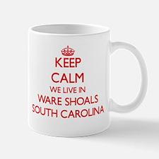 Keep calm we live in Ware Shoals South Caroli Mugs