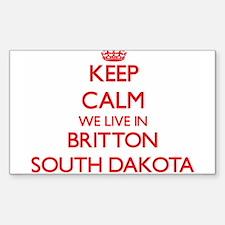Keep calm we live in Britton South Dakota Decal