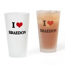I Love Braedon Drinking Glass